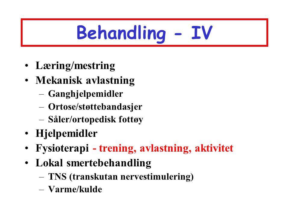 Behandling - IV Læring/mestring Mekanisk avlastning Hjelpemidler