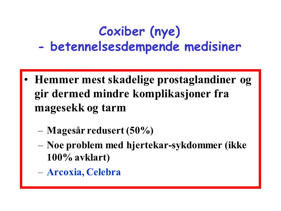 Coxiber (nye) - betennelsesdempende medisiner