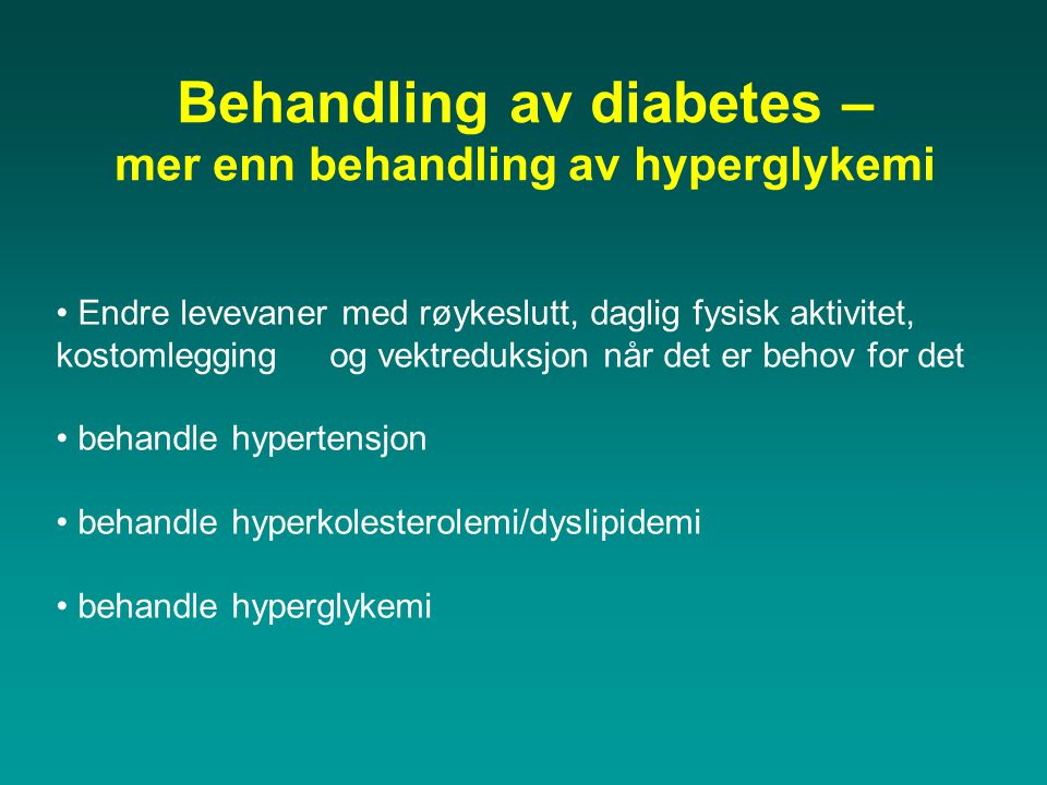 Behandling av diabetes – mer enn behandling av hyperglykemi