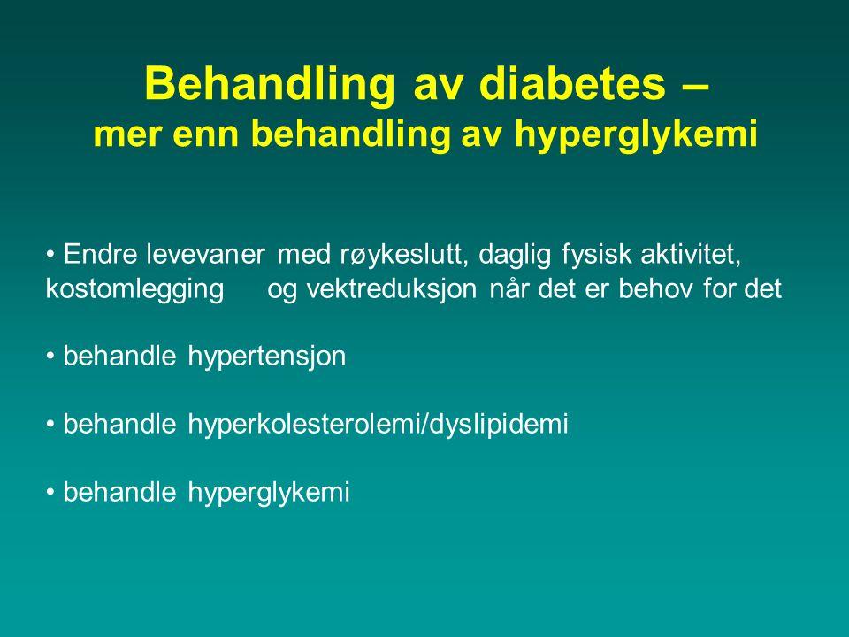 Behandling av diabetes – mer enn behandling av hyperglykemi