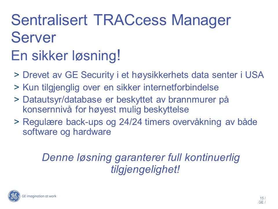 Sentralisert TRACcess Manager Server En sikker løsning!