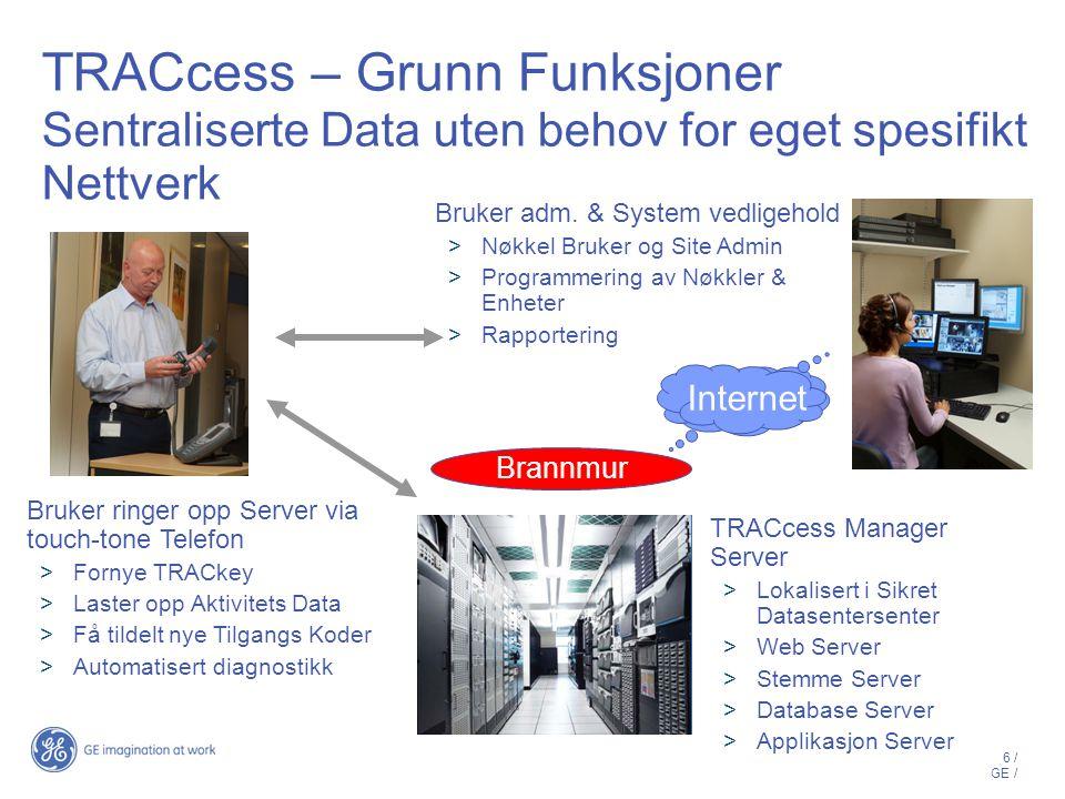 TRACcess – Grunn Funksjoner Sentraliserte Data uten behov for eget spesifikt Nettverk