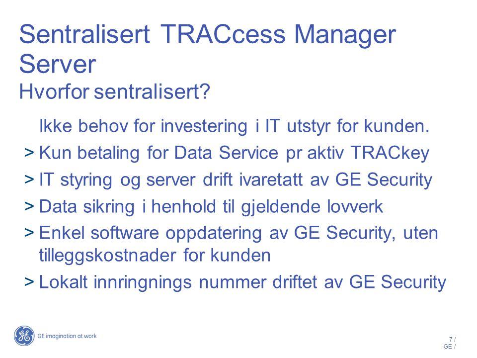 Sentralisert TRACcess Manager Server Hvorfor sentralisert
