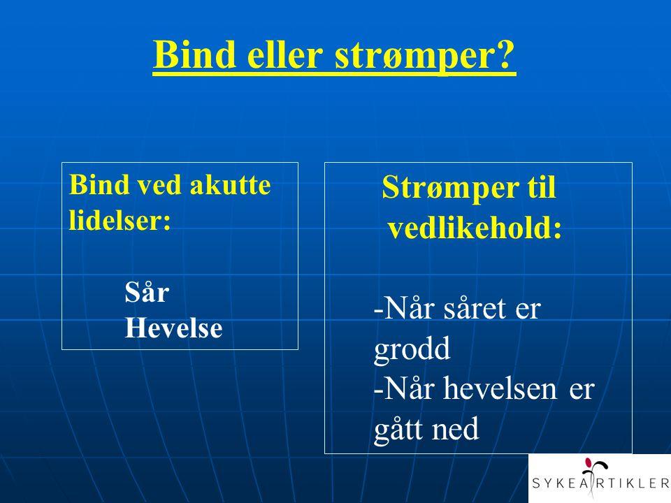 Bind eller strømper Strømper til vedlikehold: Når såret er grodd