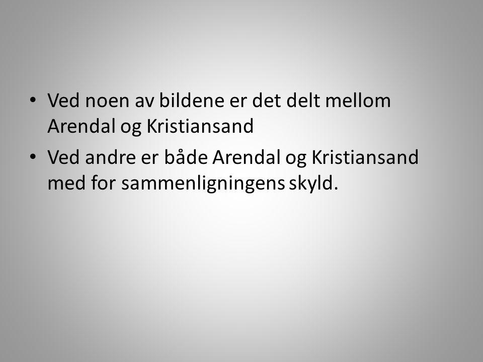 Ved noen av bildene er det delt mellom Arendal og Kristiansand