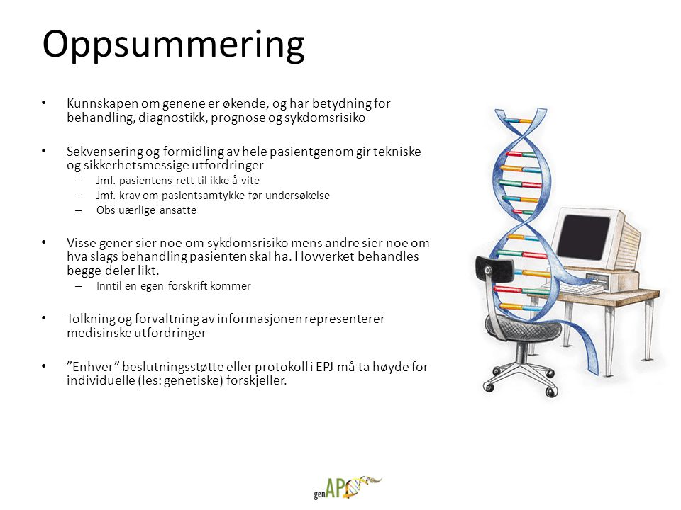 Oppsummering Kunnskapen om genene er økende, og har betydning for behandling, diagnostikk, prognose og sykdomsrisiko.