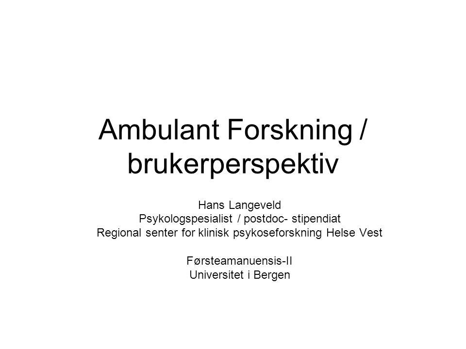 Ambulant Forskning / brukerperspektiv