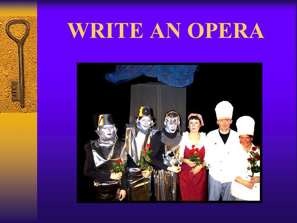 WRITE AN OPERA