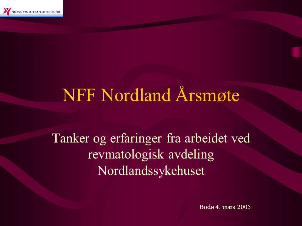 NFF Nordland Årsmøte Tanker og erfaringer fra arbeidet ved revmatologisk avdeling Nordlandssykehuset.