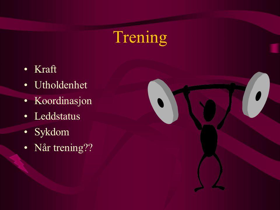 Trening Kraft Utholdenhet Koordinasjon Leddstatus Sykdom Når trening
