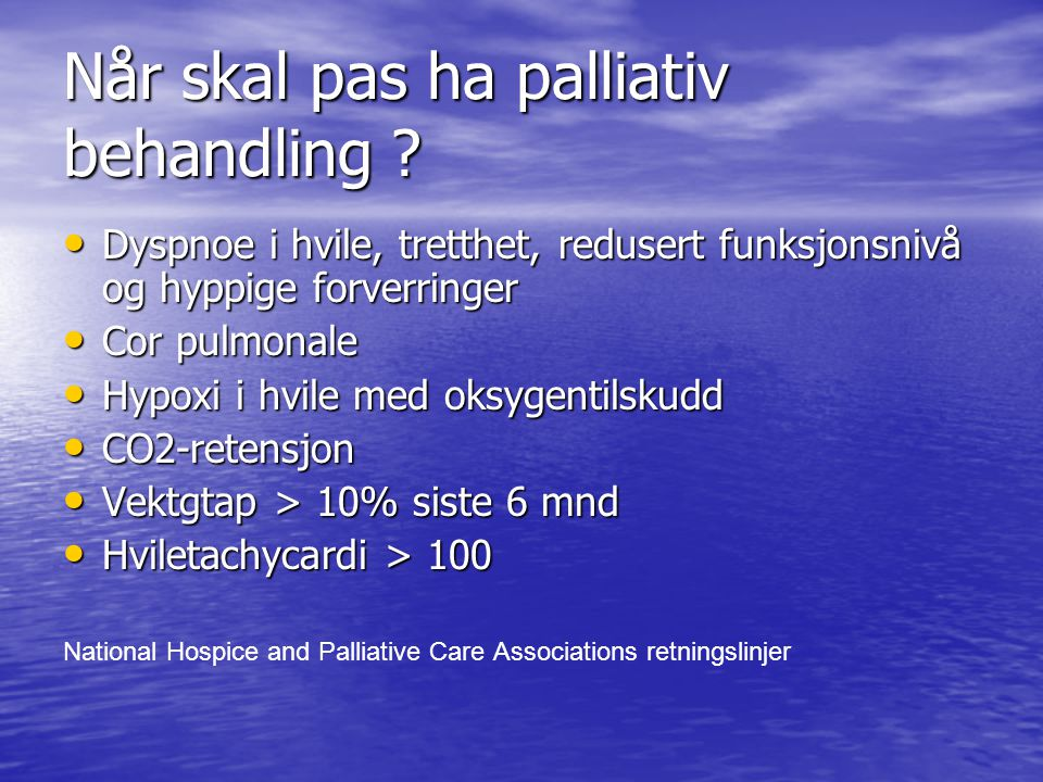 Når skal pas ha palliativ behandling