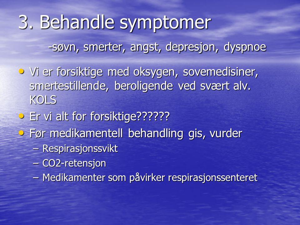 3. Behandle symptomer -søvn, smerter, angst, depresjon, dyspnoe