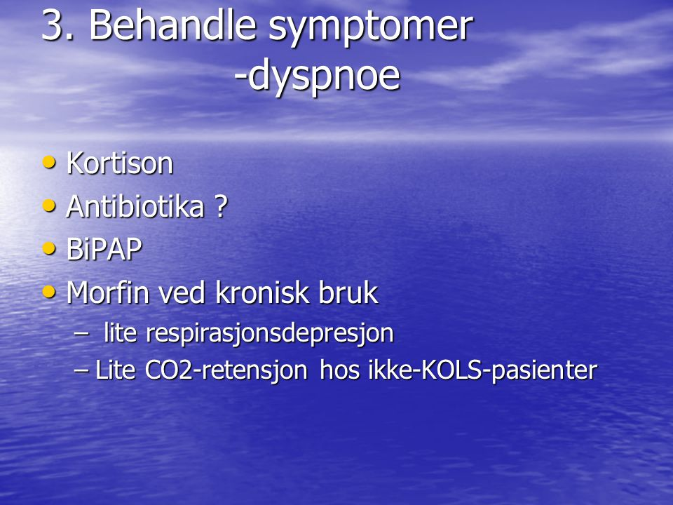 3. Behandle symptomer -dyspnoe
