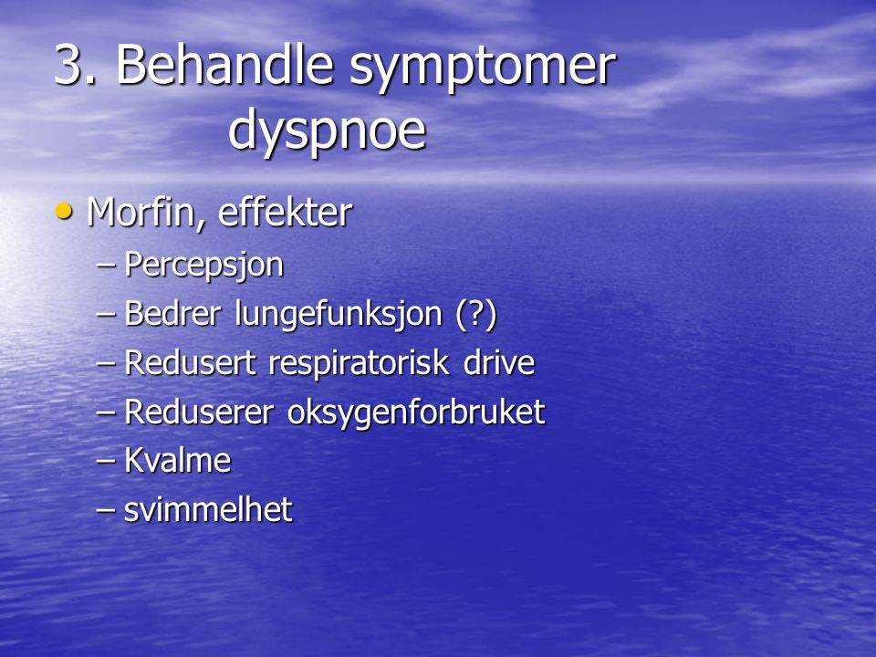 3. Behandle symptomer dyspnoe