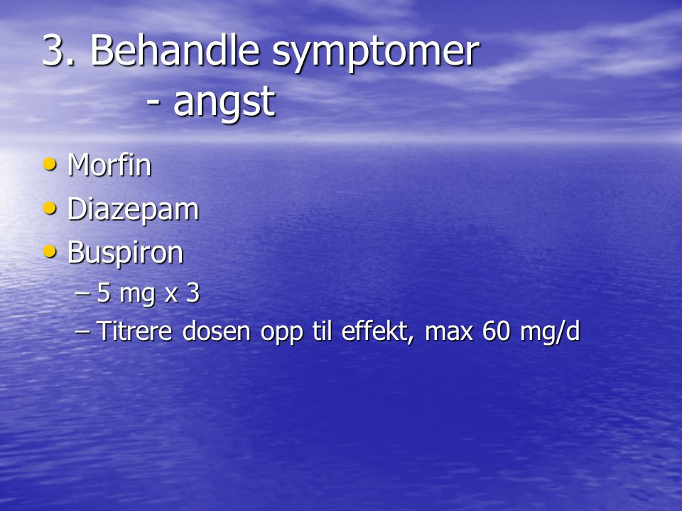 3. Behandle symptomer - angst