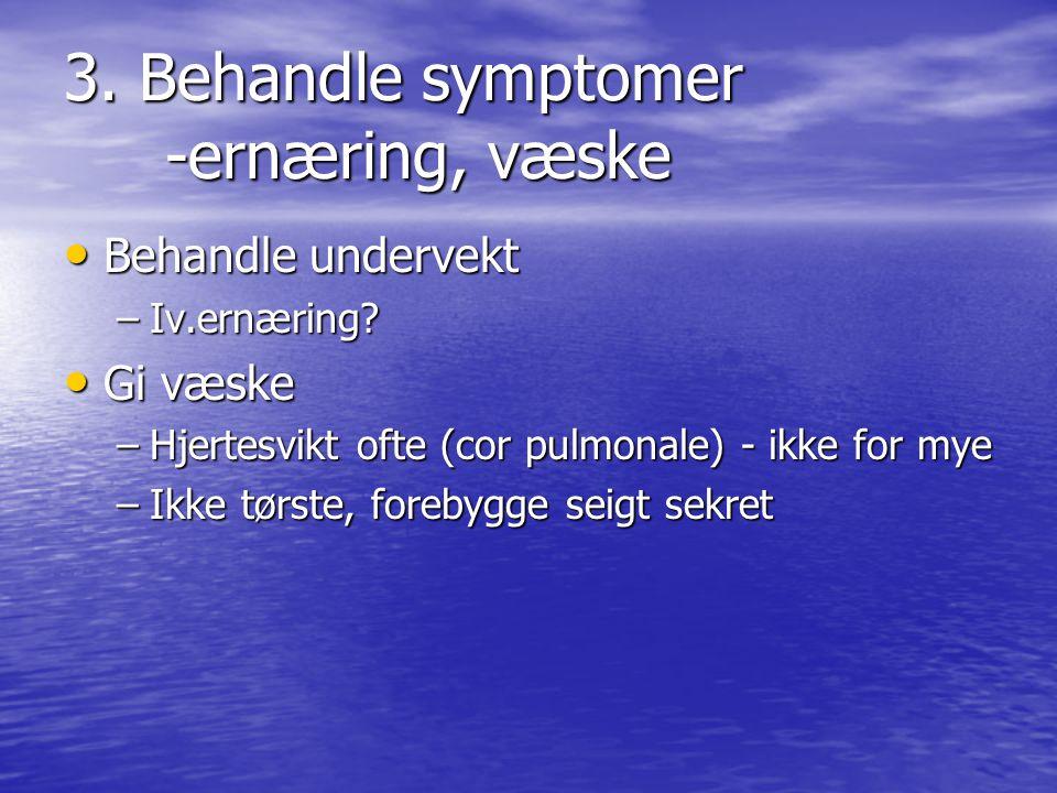 3. Behandle symptomer -ernæring, væske