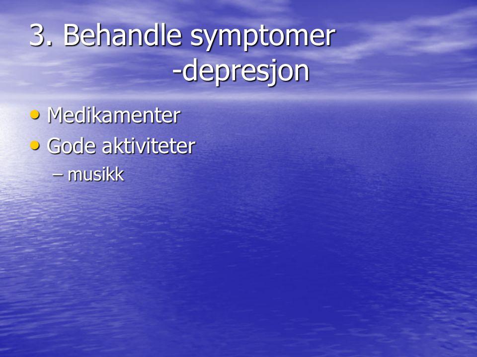 3. Behandle symptomer -depresjon