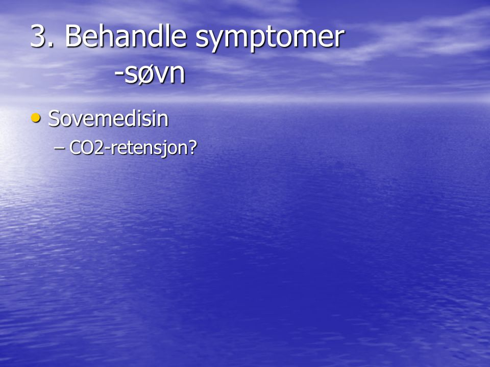 3. Behandle symptomer -søvn