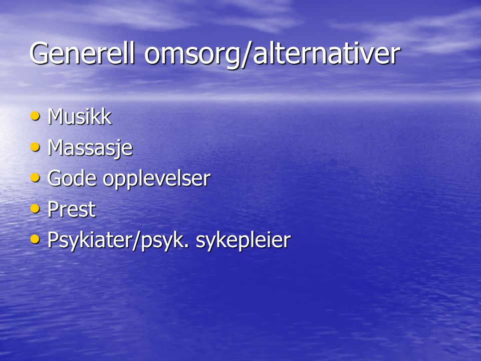 Generell omsorg/alternativer