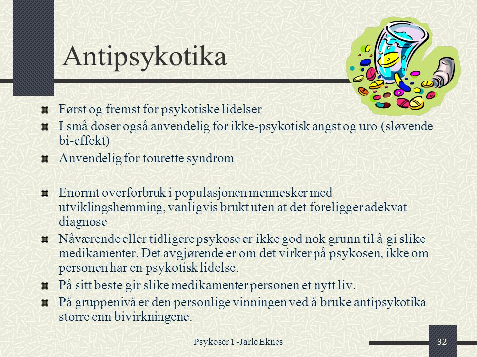 Antipsykotika Først og fremst for psykotiske lidelser