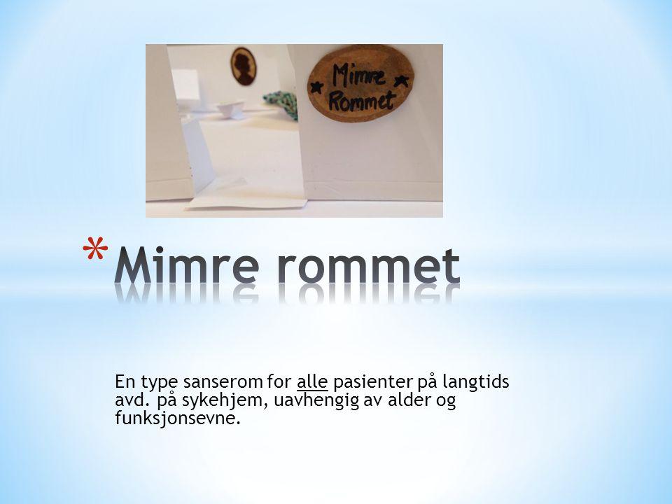 Mimre rommet En type sanserom for alle pasienter på langtids avd.