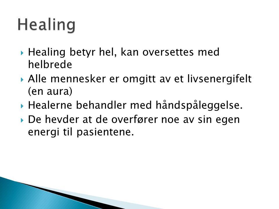 Healing Healing betyr hel, kan oversettes med helbrede