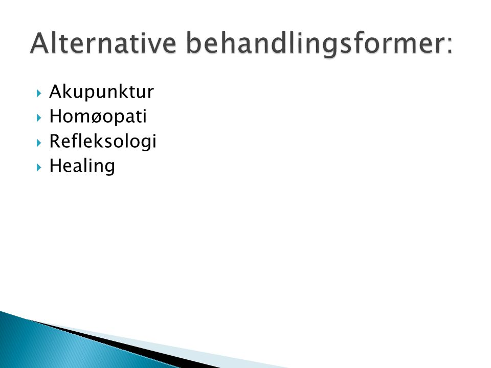 Alternative behandlingsformer: