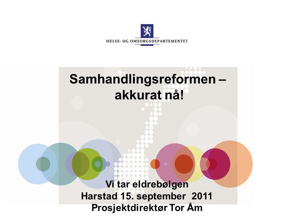 Samhandlingsreformen – Prosjektdirektør Tor Åm