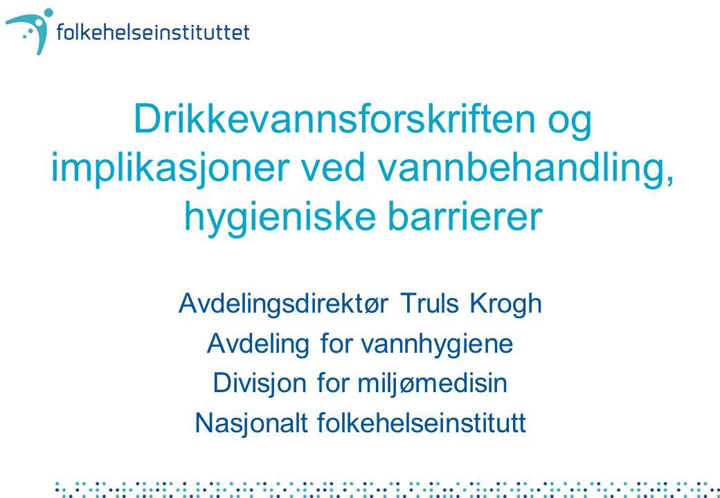 Drikkevannsforskriften og implikasjoner ved vannbehandling, hygieniske barrierer