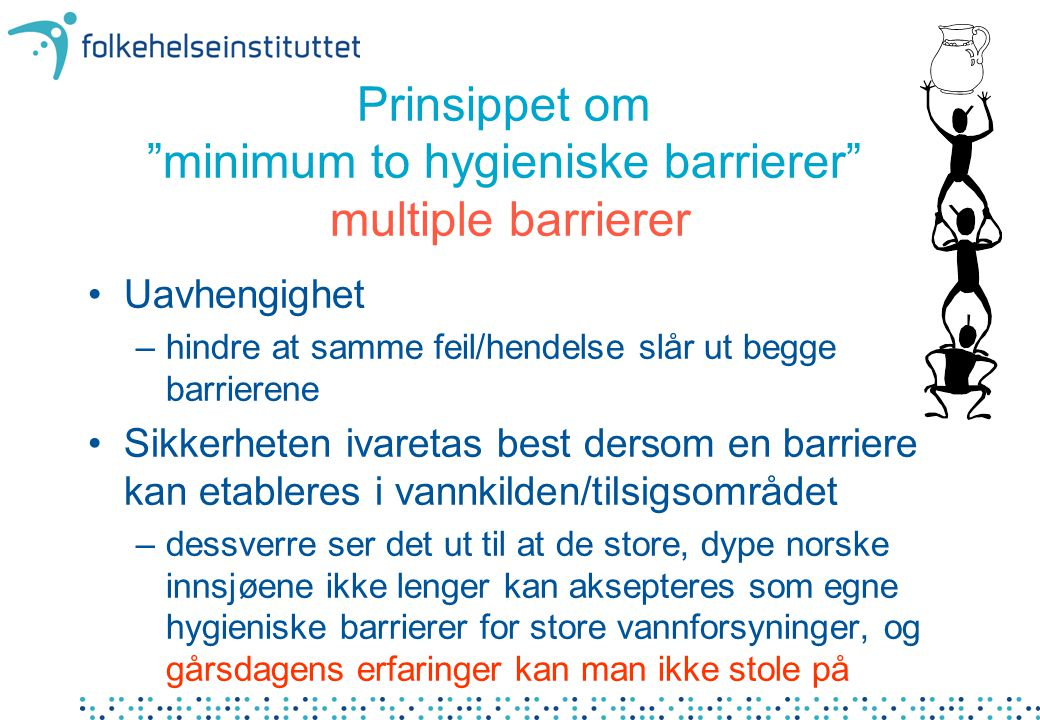 Prinsippet om minimum to hygieniske barrierer multiple barrierer