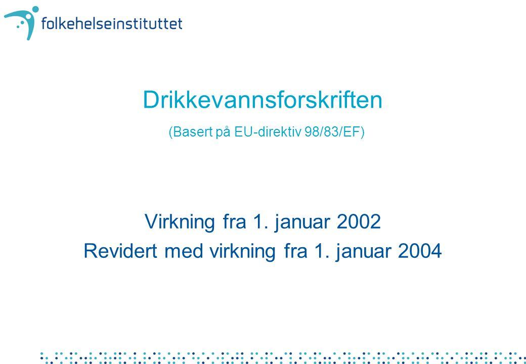 Drikkevannsforskriften (Basert på EU-direktiv 98/83/EF)