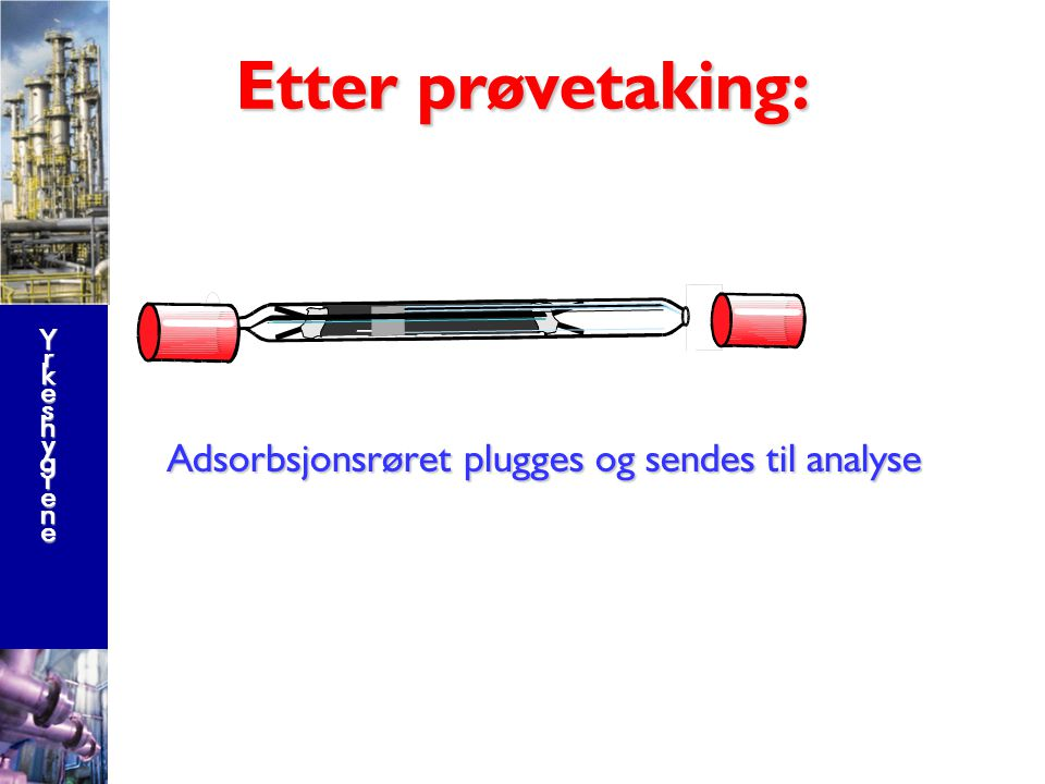 Etter prøvetaking: Adsorbsjonsrøret plugges og sendes til analyse