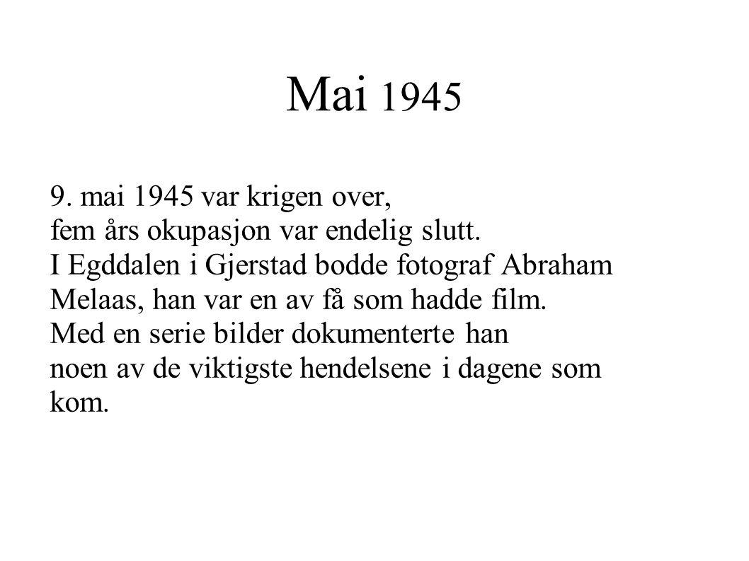 Mai 1945 9. mai 1945 var krigen over, fem års okupasjon var endelig slutt.