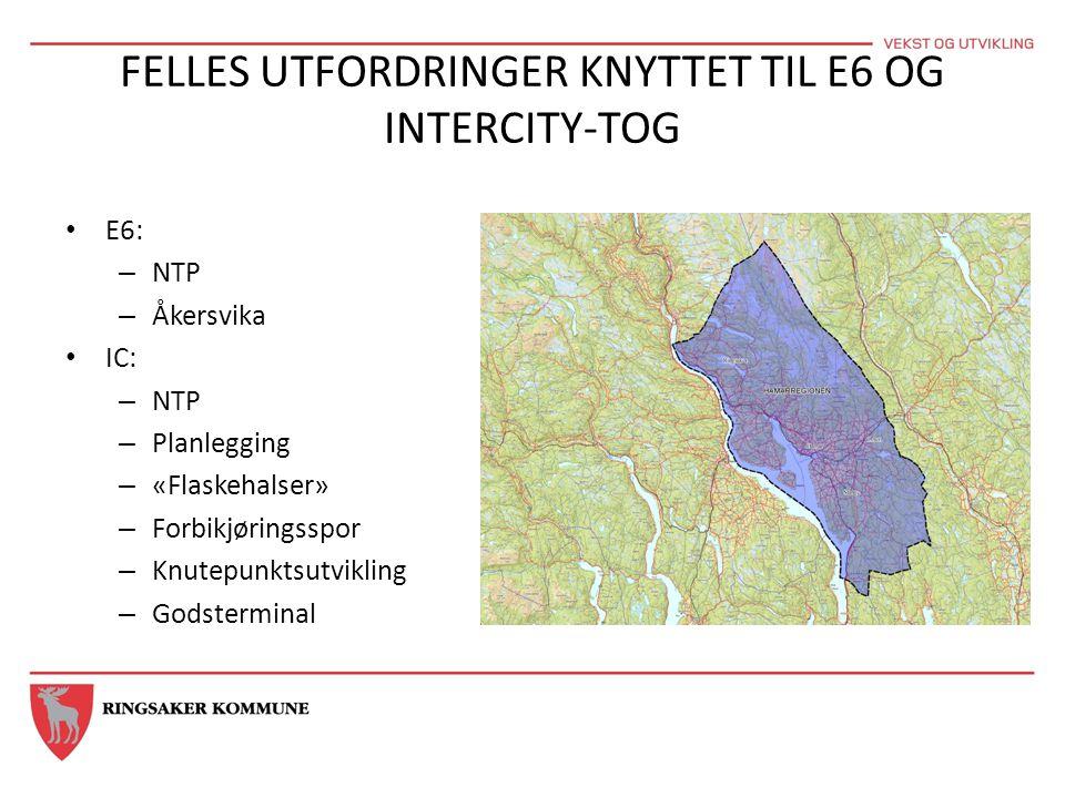 FELLES UTFORDRINGER KNYTTET TIL E6 OG INTERCITY-TOG