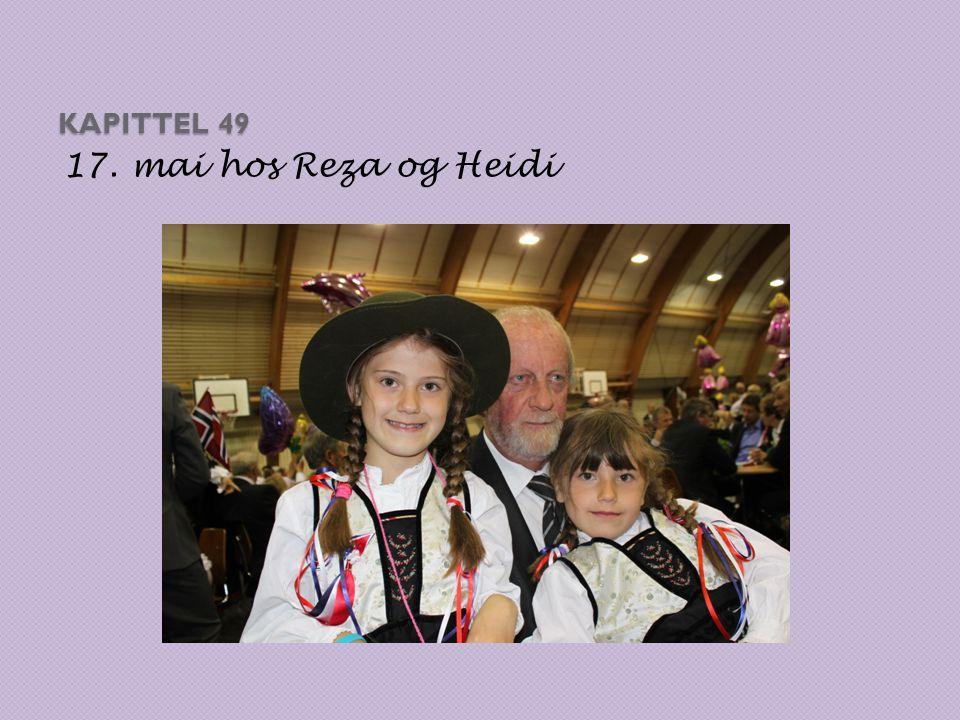 Kapittel 49 17. mai hos Reza og Heidi
