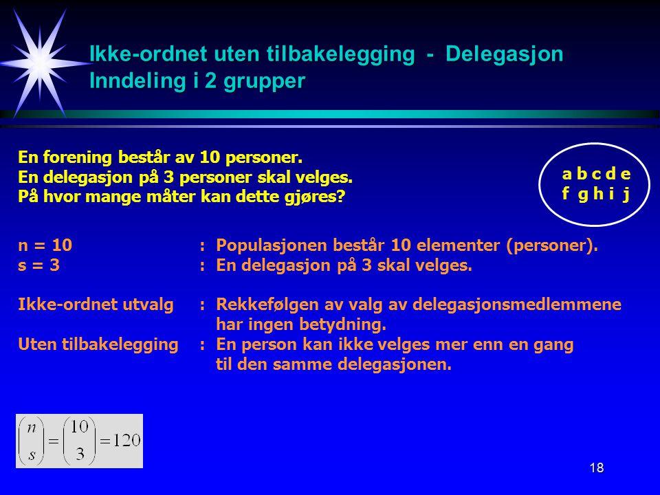 Ikke-ordnet uten tilbakelegging - Delegasjon Inndeling i 2 grupper
