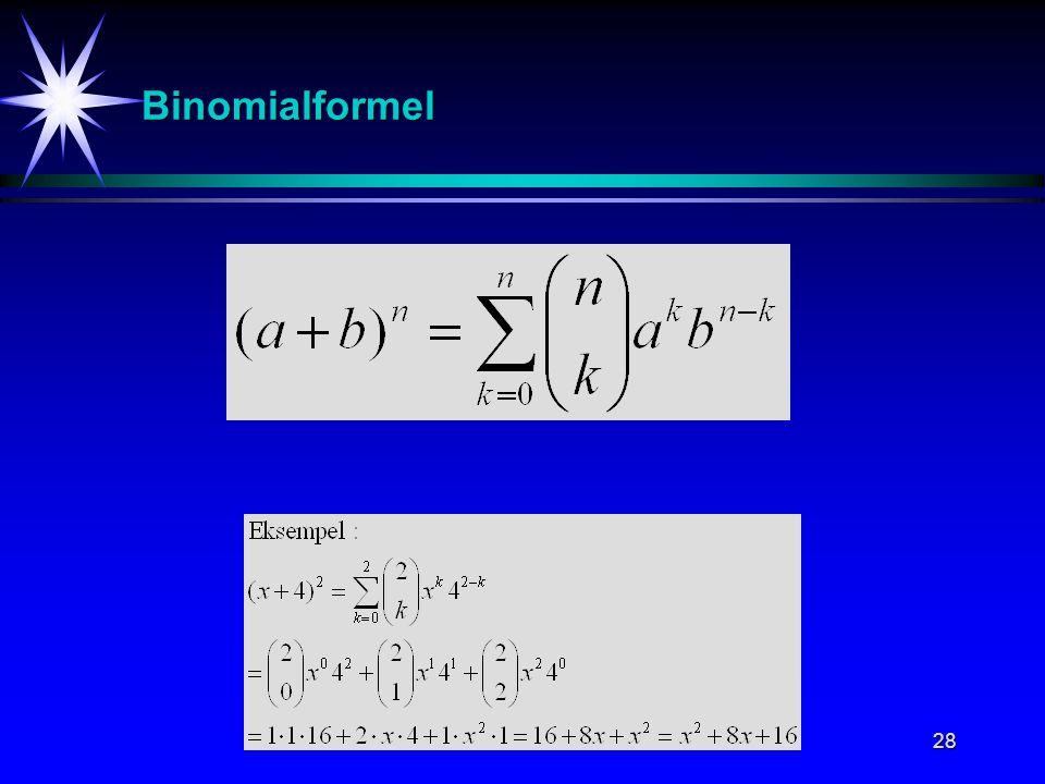 Binomialformel Her står den såkalte binomialformelen som vi benyttet på foregående side.