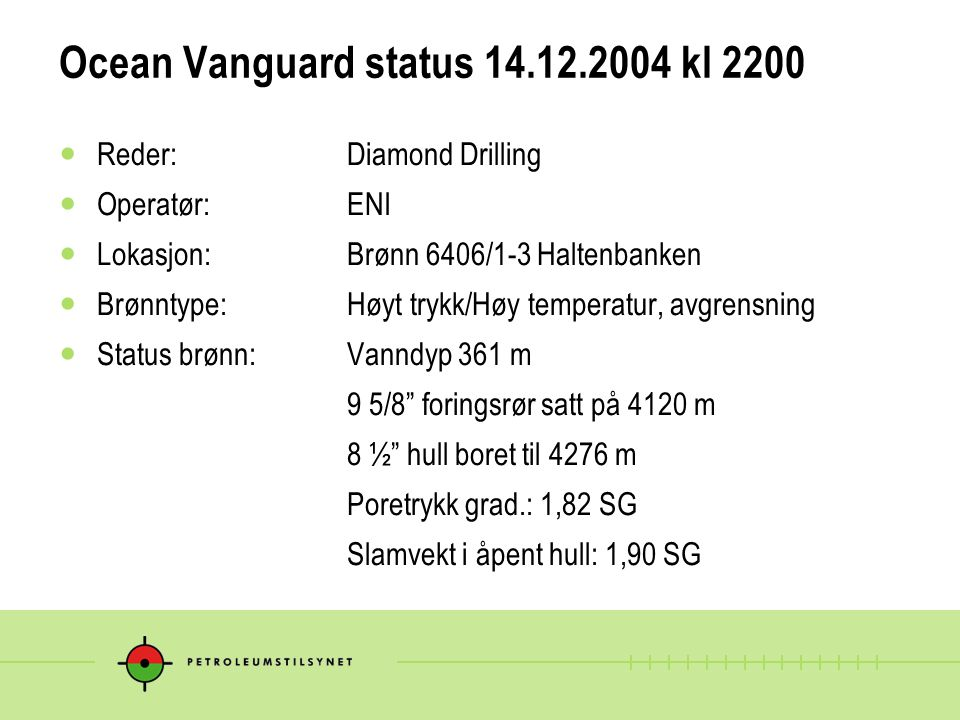 Ocean Vanguard status 14.12.2004 kl 2200