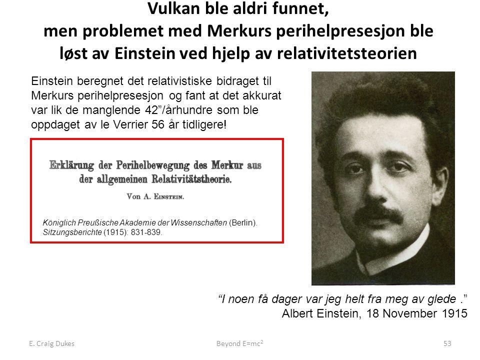 Vulkan ble aldri funnet, men problemet med Merkurs perihelpresesjon ble løst av Einstein ved hjelp av relativitetsteorien