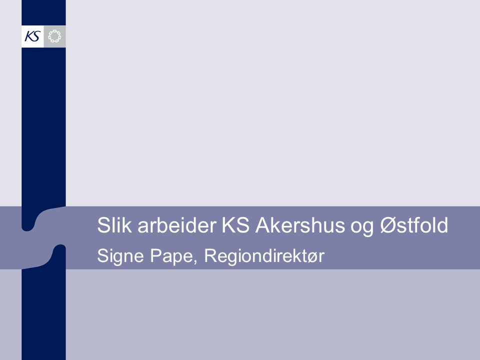 Slik arbeider KS Akershus og Østfold