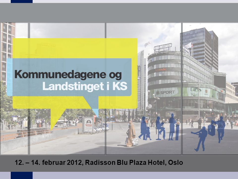 12. – 14. februar 2012, Radisson Blu Plaza Hotel, Oslo