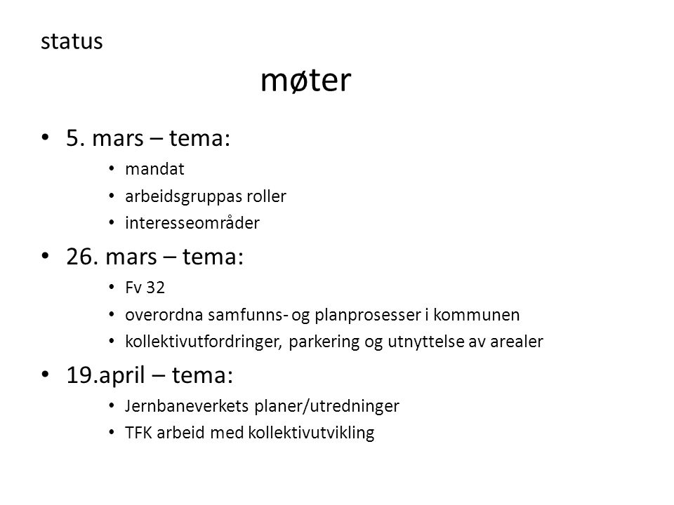 status møter 5. mars – tema: 26. mars – tema: 19.april – tema: mandat