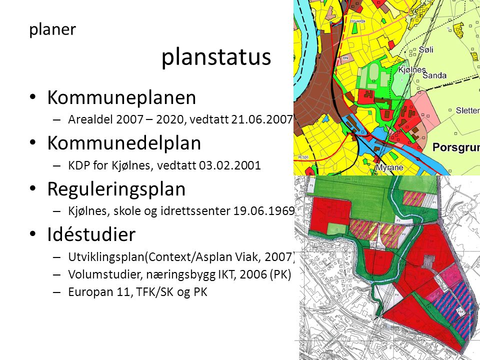 Kommuneplanen Kommunedelplan Reguleringsplan Idéstudier