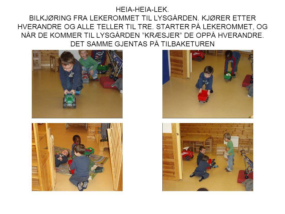 HEIA-HEIA-LEK. BILKJØRING FRA LEKEROMMET TIL LYSGÅRDEN