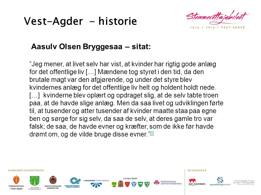 Vest-Agder - historie Aasulv Olsen Bryggesaa – sitat: