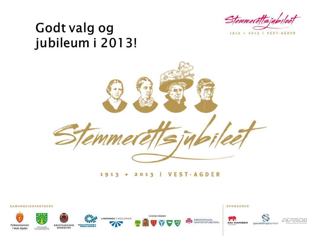 Godt valg og jubileum i 2013!
