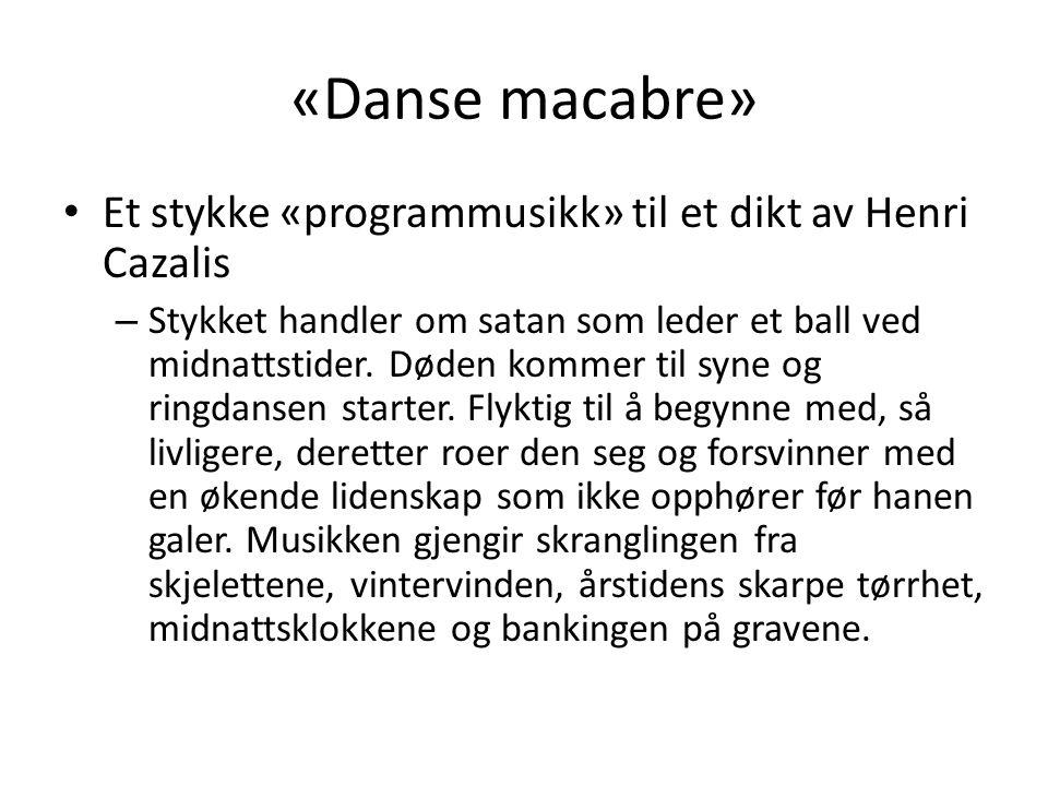«Danse macabre» Et stykke «programmusikk» til et dikt av Henri Cazalis