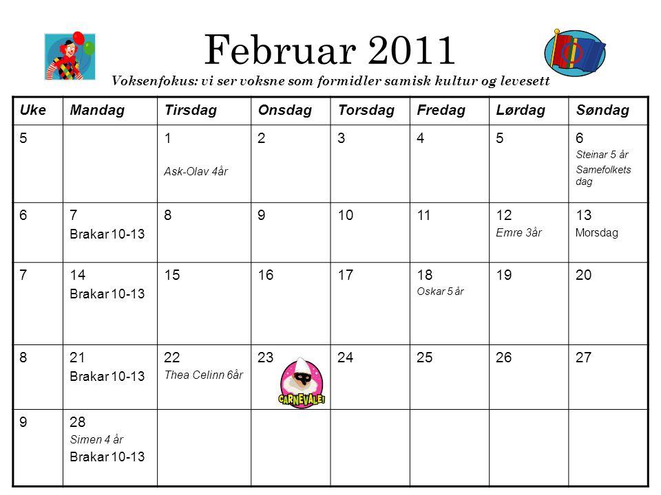 Februar 2011 Voksenfokus: vi ser voksne som formidler samisk kultur og levesett