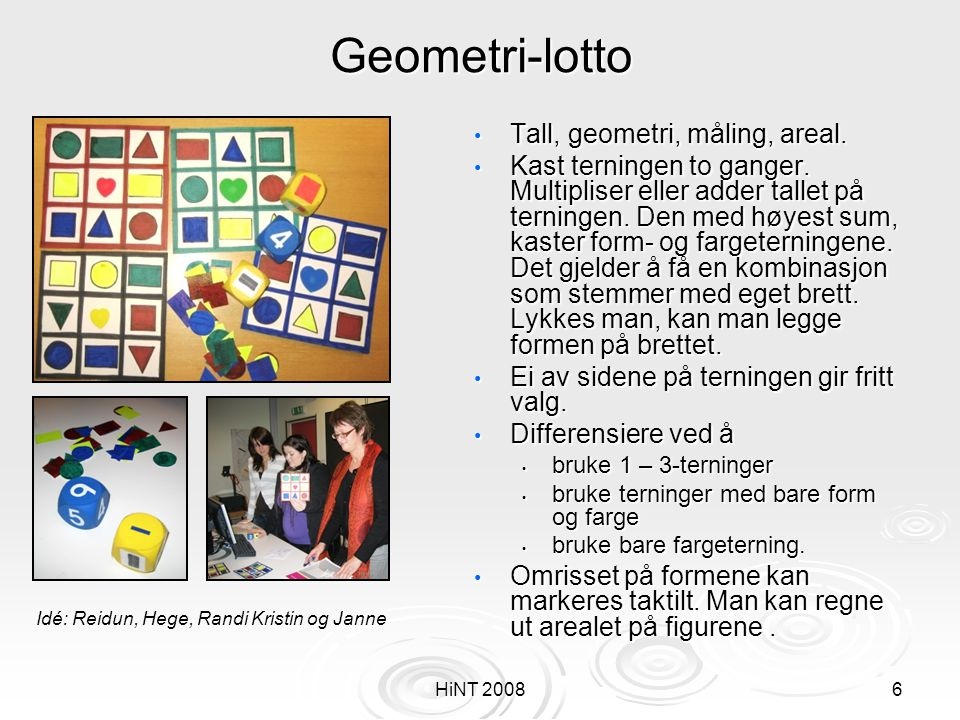 Idé: Reidun, Hege, Randi Kristin og Janne