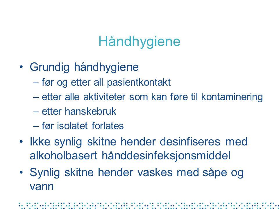 Håndhygiene Grundig håndhygiene